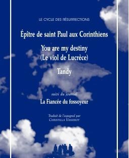 Angelica Liddell Le Cycle Des Resurrections Suivi De La Fiancee Du Fossoyeur Traduit De L Espagnol Par Christilla Vasserot Alchimie Du Verbe